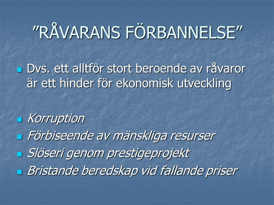 RÅVARANS FÖRBANNELSE