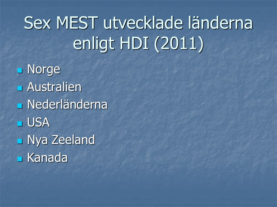 Sex MEST utvecklade länderna enligt HDI (2011)