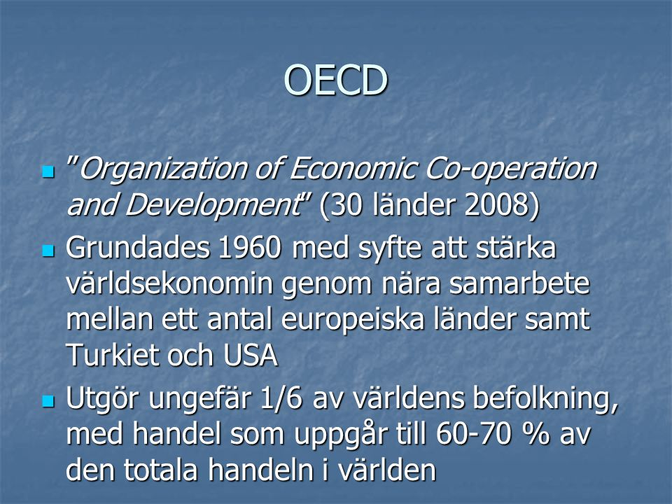 OECD Organization of Economic Co-operation and Development (30 länder 2008)