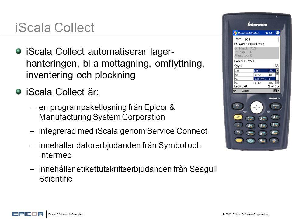 iScala Collect iScala Collect automatiserar lager-hanteringen, bl a mottagning, omflyttning, inventering och plockning.