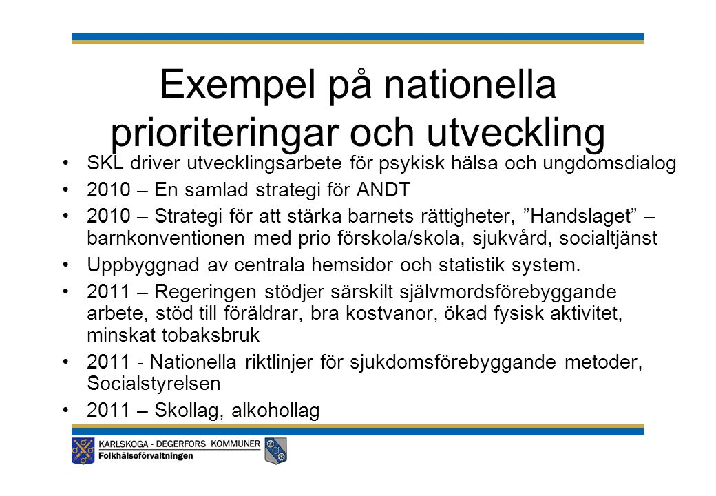 Exempel på nationella prioriteringar och utveckling