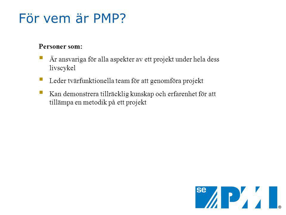 För vem är PMP Personer som: