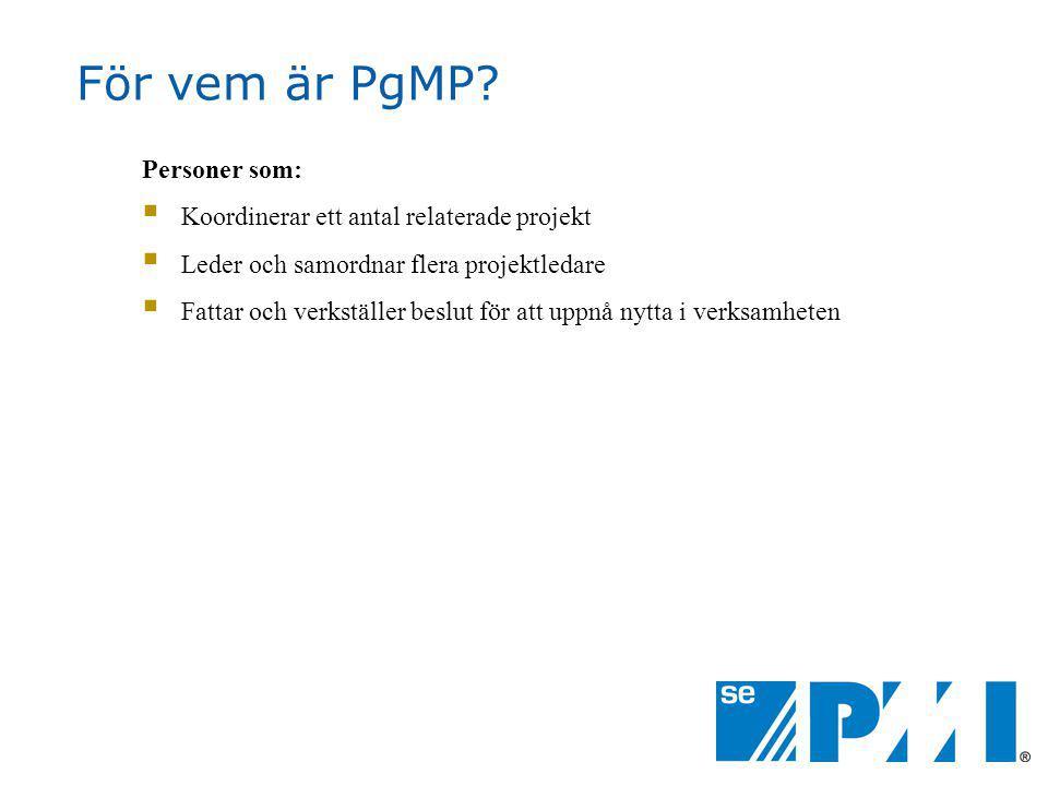 För vem är PgMP Personer som: