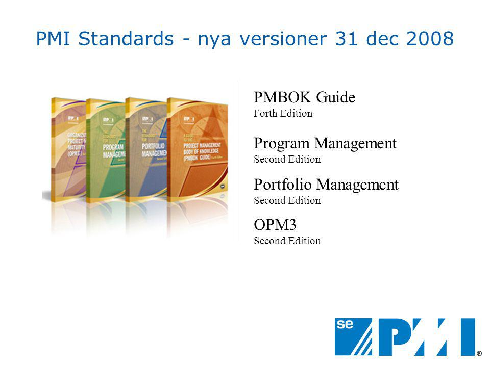 PMI Standards - nya versioner 31 dec 2008