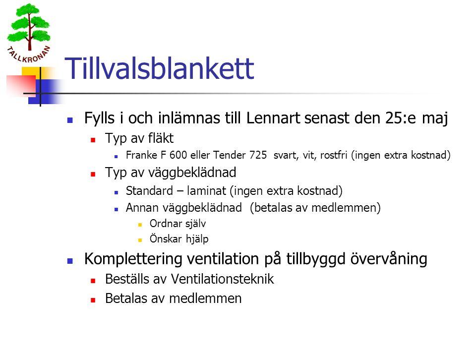 Tillvalsblankett Fylls i och inlämnas till Lennart senast den 25:e maj