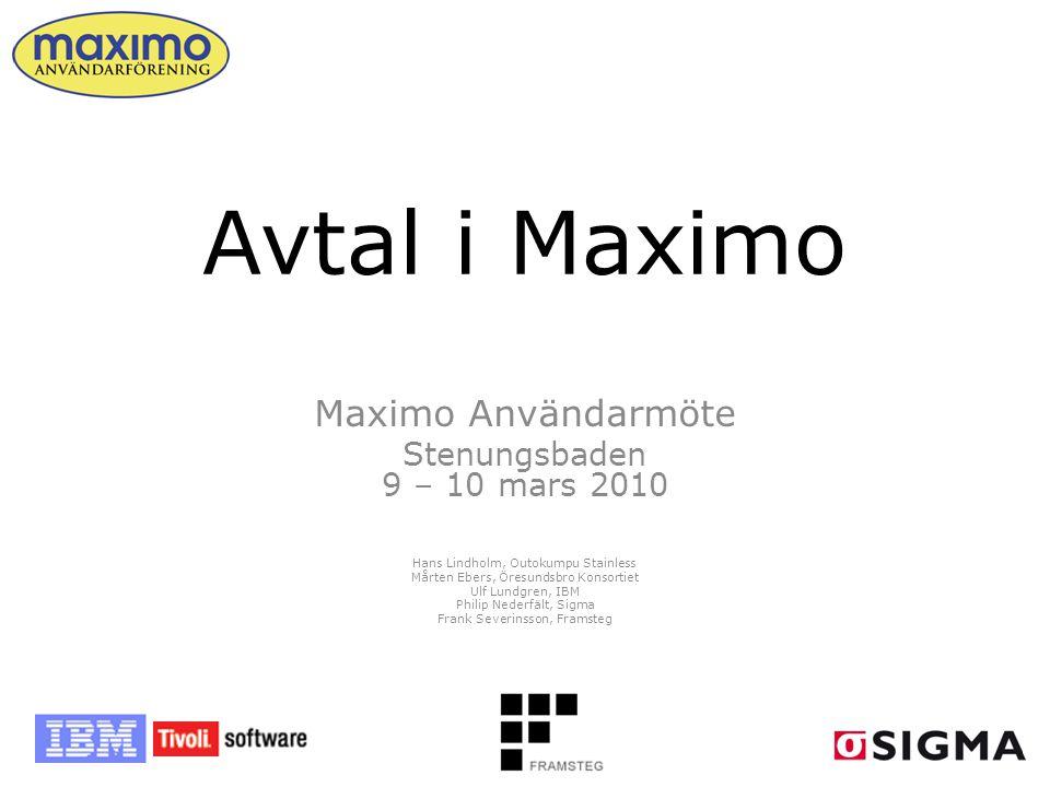 Avtal i Maximo Maximo Användarmöte Stenungsbaden 9 – 10 mars 2010
