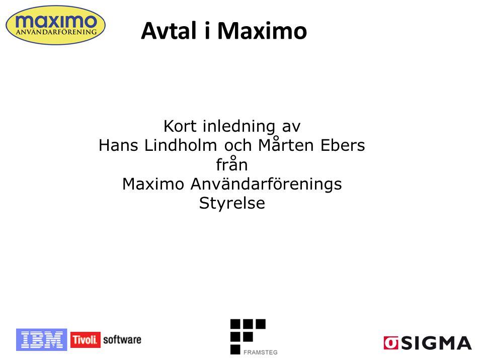 Avtal i Maximo Kort inledning av Hans Lindholm och Mårten Ebers från Maximo Användarförenings Styrelse.