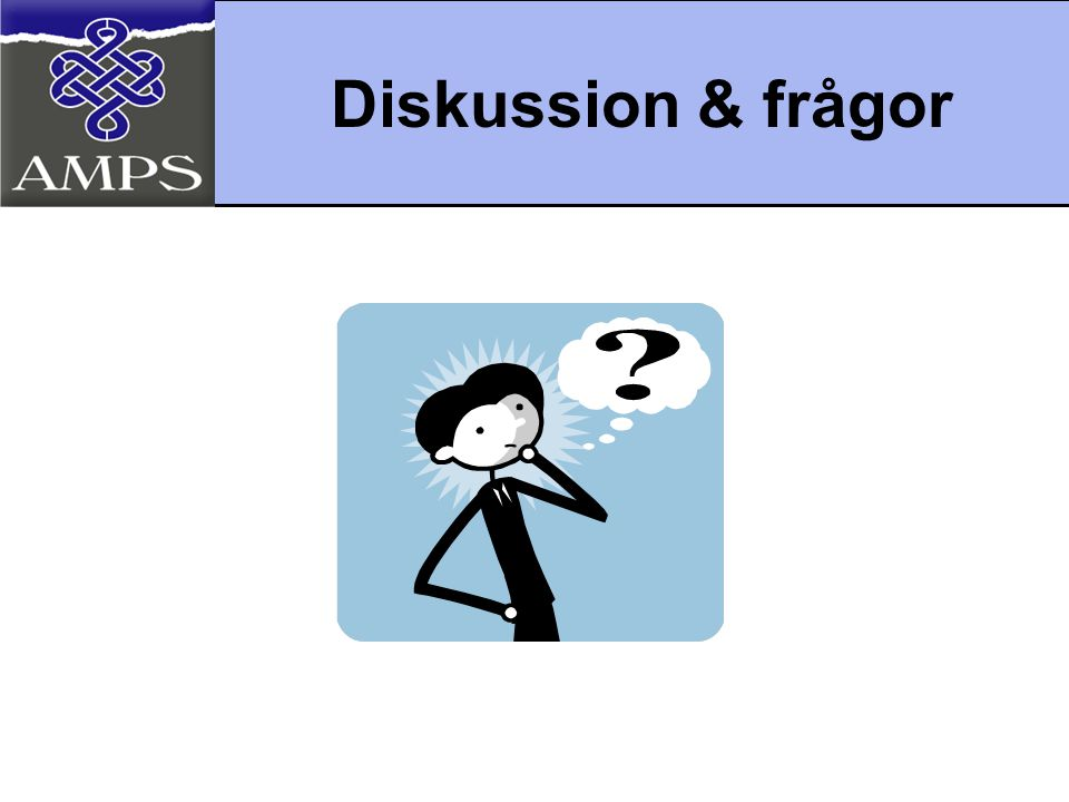 Diskussion & frågor As time allows, encourage questions and discussion.