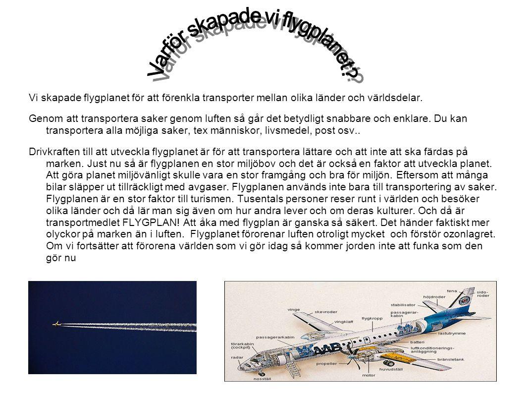 Varför skapade vi flygplanet