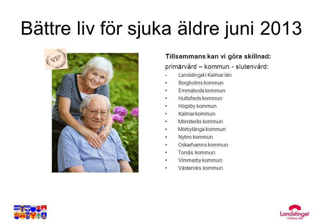 Bättre liv för sjuka äldre juni 2013