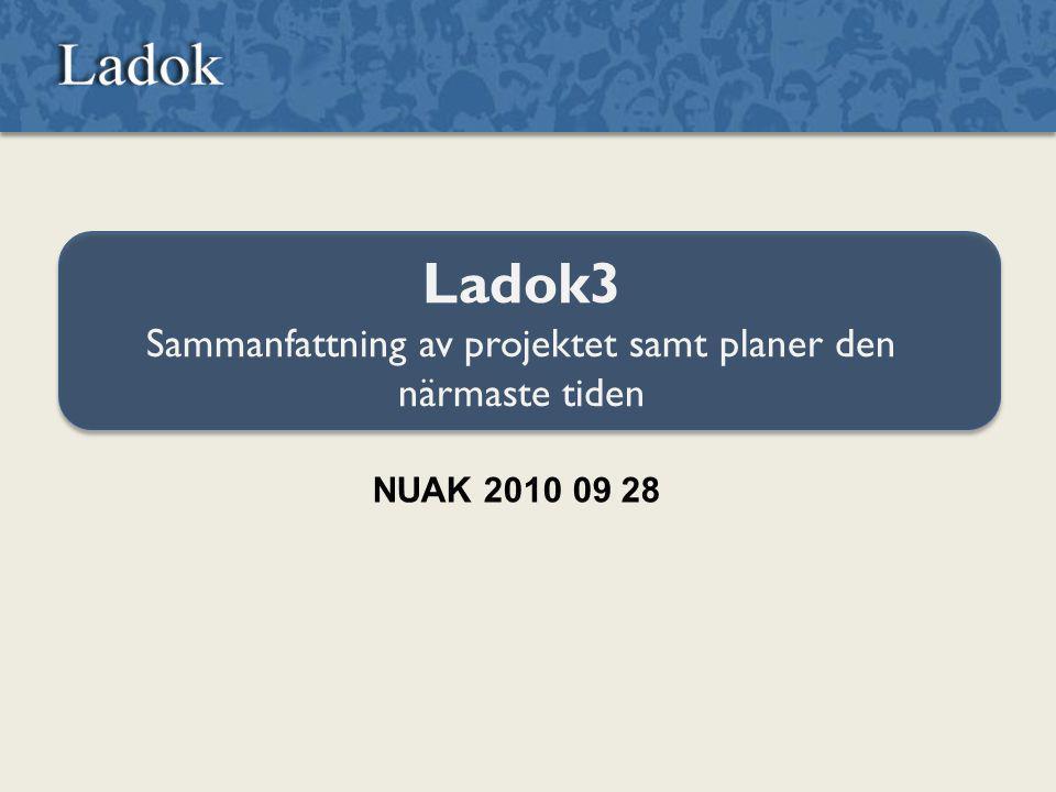 Ladok3 Sammanfattning av projektet samt planer den närmaste tiden