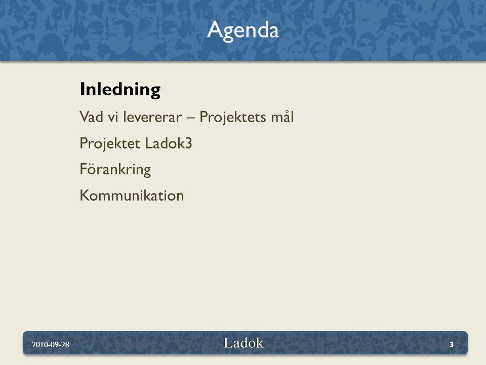 Agenda Inledning Vad vi levererar – Projektets mål Projektet Ladok3