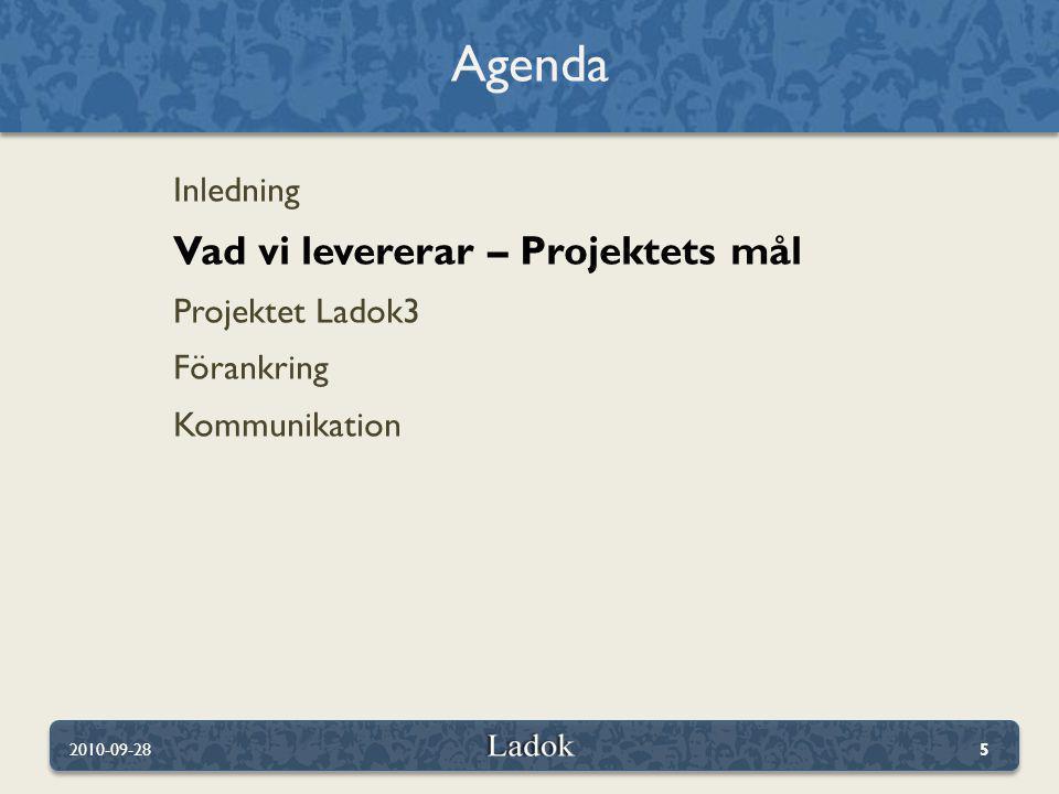 Agenda Vad vi levererar – Projektets mål Inledning Projektet Ladok3