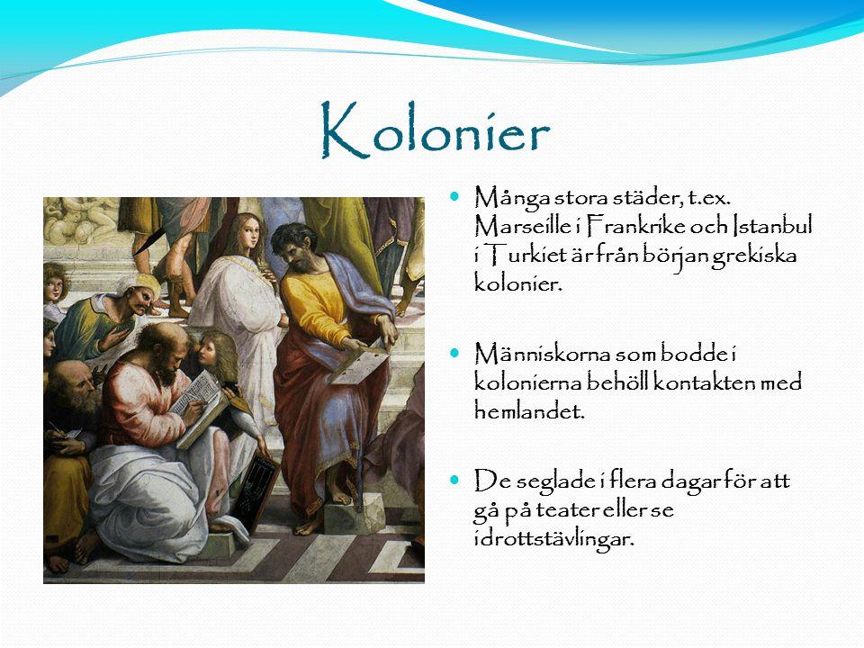 11-11-15 Kolonier. Många stora städer, t.ex. Marseille i Frankrike och Istanbul i Turkiet är från början grekiska kolonier.