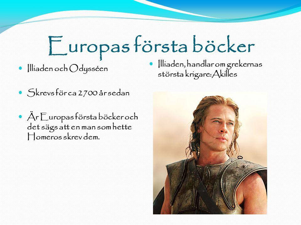 11-11-15 Europas första böcker. Illiaden, handlar om grekernas största krigare:Akilles. Illiaden och Odysséen.