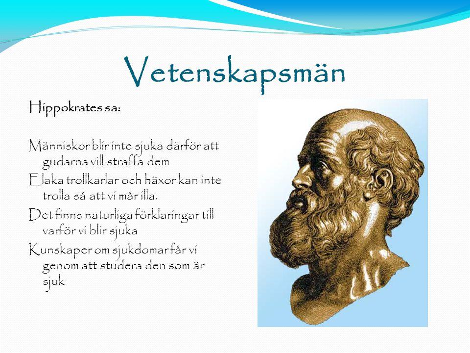 Vetenskapsmän Hippokrates sa: