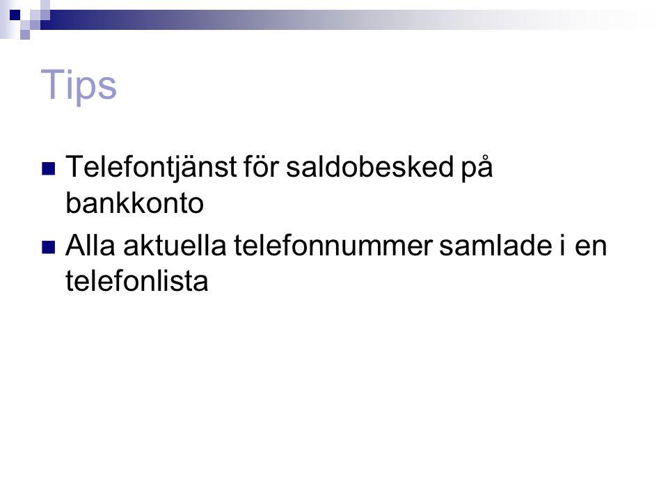 Tips Telefontjänst för saldobesked på bankkonto