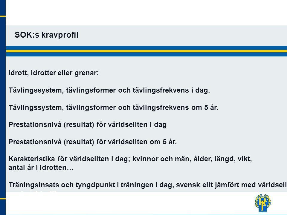 SOK:s kravprofil Idrott, idrotter eller grenar: