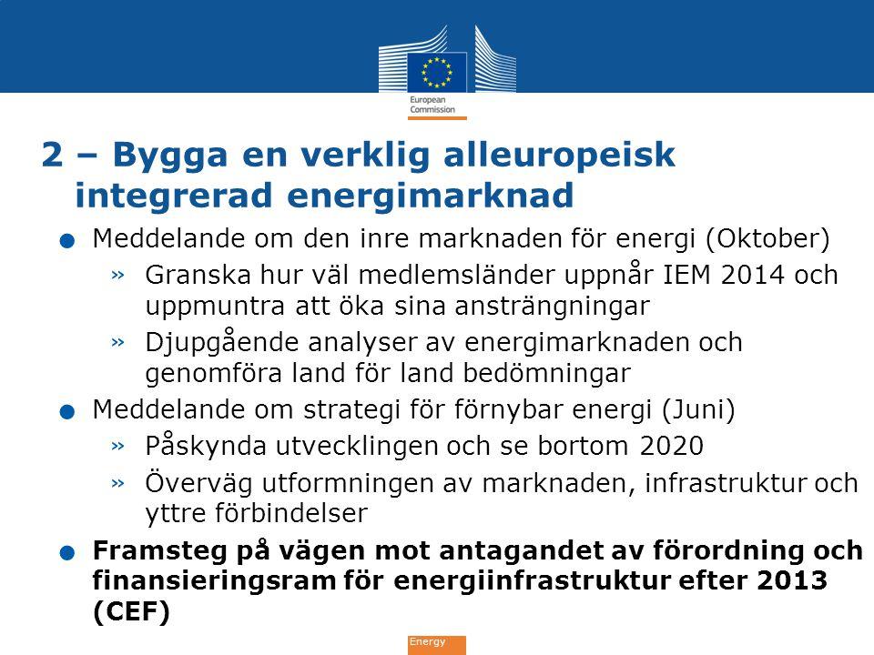 2 – Bygga en verklig alleuropeisk integrerad energimarknad