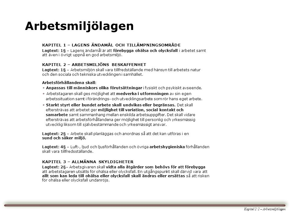 Arbetsmiljölagen KAPITEL 1 – LAGENS ÄNDAMÅL OCH TILLÄMPNINGSOMRÅDE