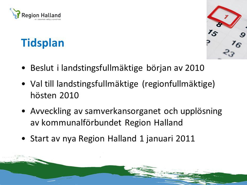 Tidsplan Beslut i landstingsfullmäktige början av 2010