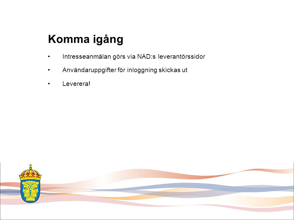 Komma igång Intresseanmälan görs via NAD:s leverantörssidor
