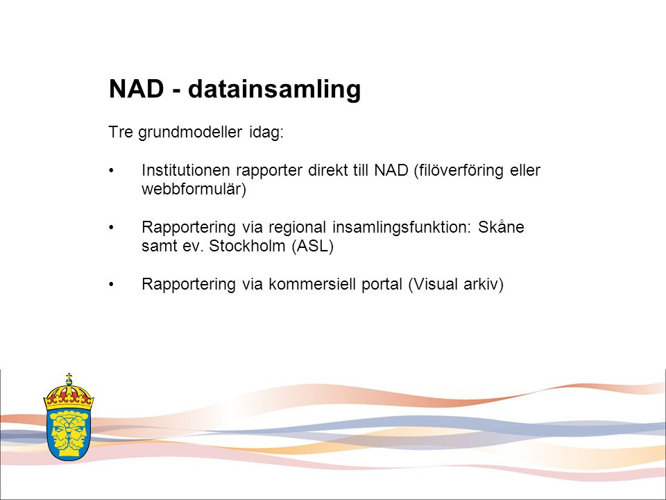 NAD - datainsamling Tre grundmodeller idag: