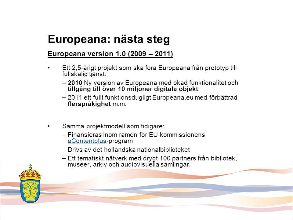 Europeana: nästa steg Europeana: nästa steg