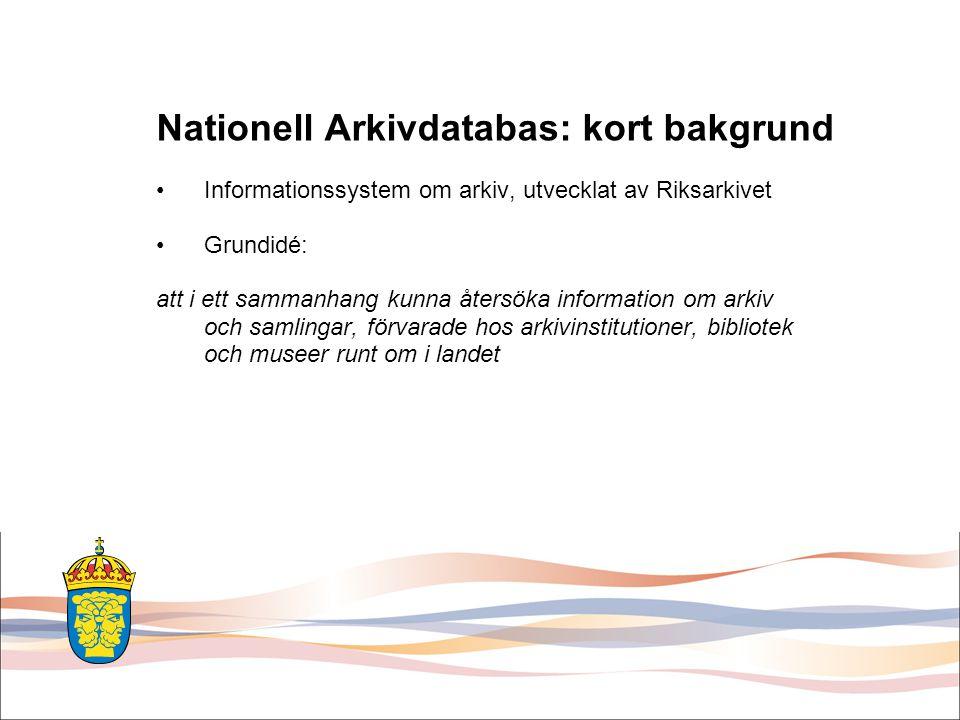 Nationell Arkivdatabas: kort bakgrund