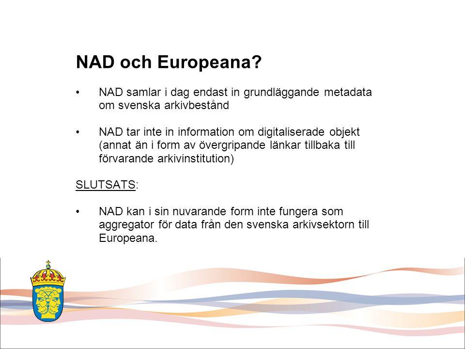 NAD och Europeana NAD samlar i dag endast in grundläggande metadata om svenska arkivbestånd.