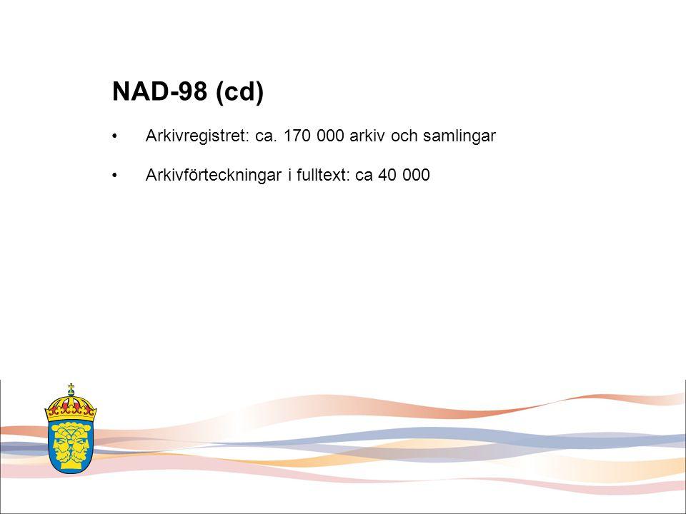NAD-98 (cd) Arkivregistret: ca. 170 000 arkiv och samlingar