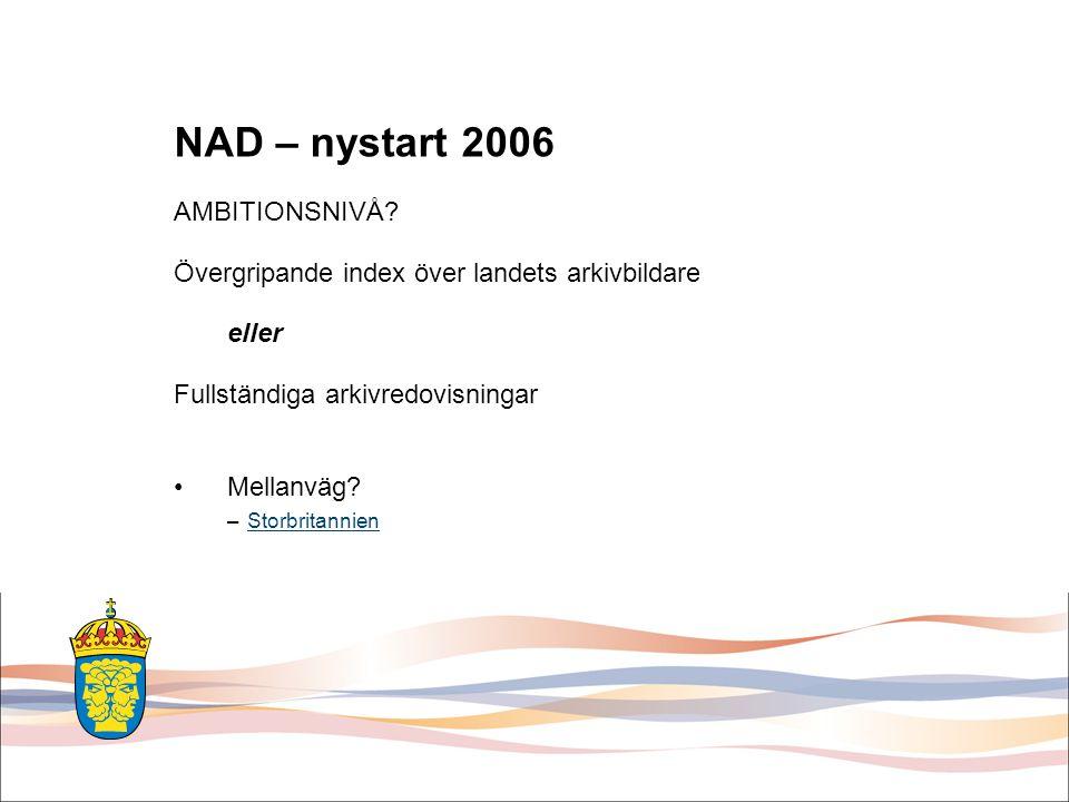 NAD – nystart 2006 AMBITIONSNIVÅ