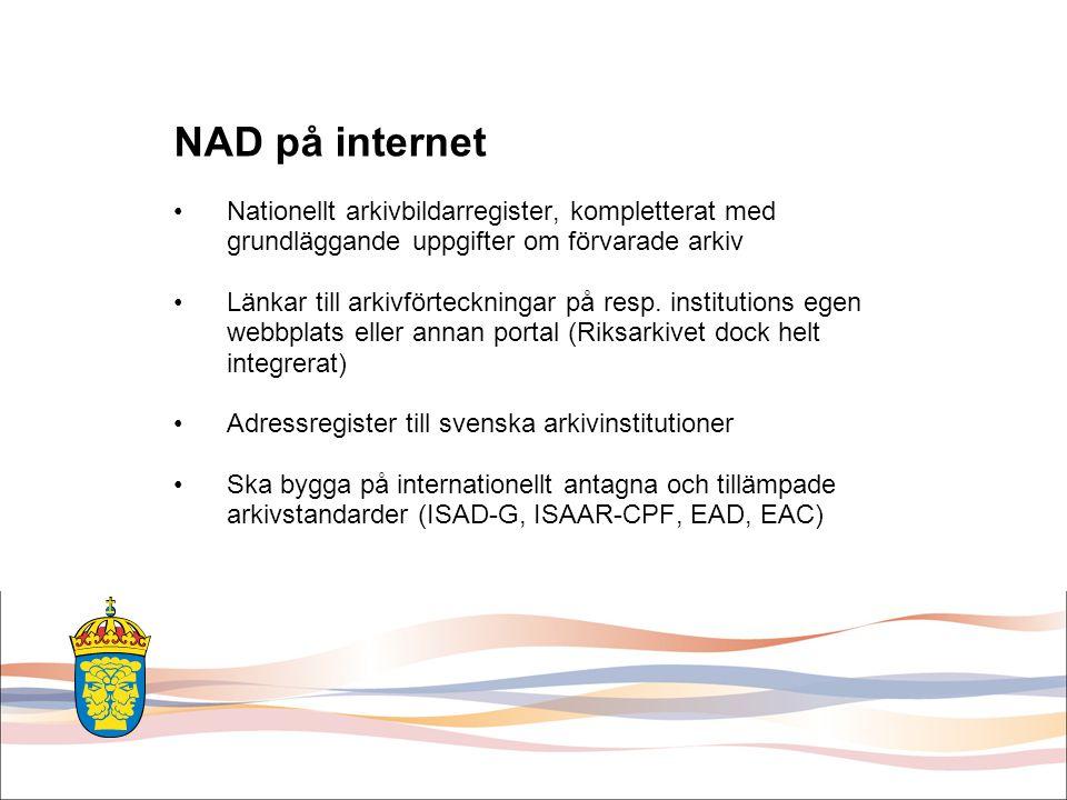 NAD på internet Nationellt arkivbildarregister, kompletterat med grundläggande uppgifter om förvarade arkiv.