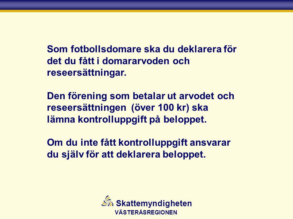 Som fotbollsdomare ska du deklarera för det du fått i domararvoden och reseersättningar.