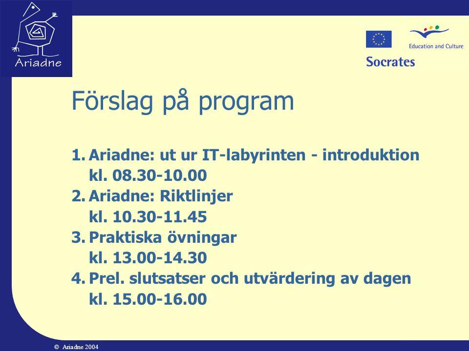 Förslag på program 1. Ariadne: ut ur IT-labyrinten - introduktion