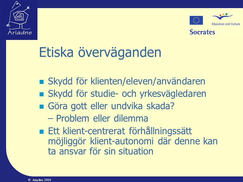 Etiska överväganden Skydd för klienten/eleven/användaren