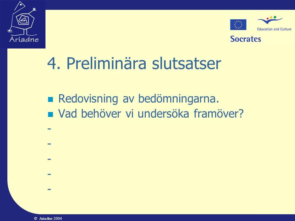 4. Preliminära slutsatser