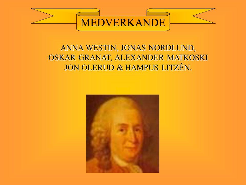 MEDVERKANDE ANNA WESTIN, JONAS NORDLUND, OSKAR GRANAT, ALEXANDER MATKOSKI JON OLERUD & HAMPUS LITZÉN.