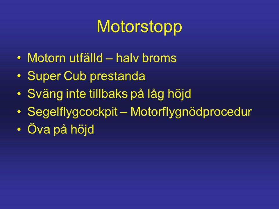 Motorstopp Motorn utfälld – halv broms Super Cub prestanda