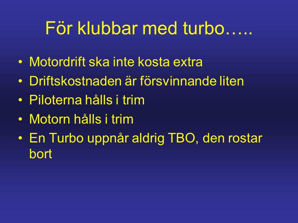 För klubbar med turbo….. Motordrift ska inte kosta extra