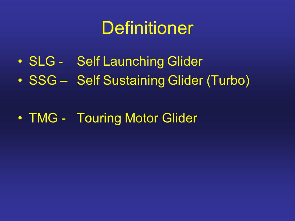 Definitioner SLG - Self Launching Glider