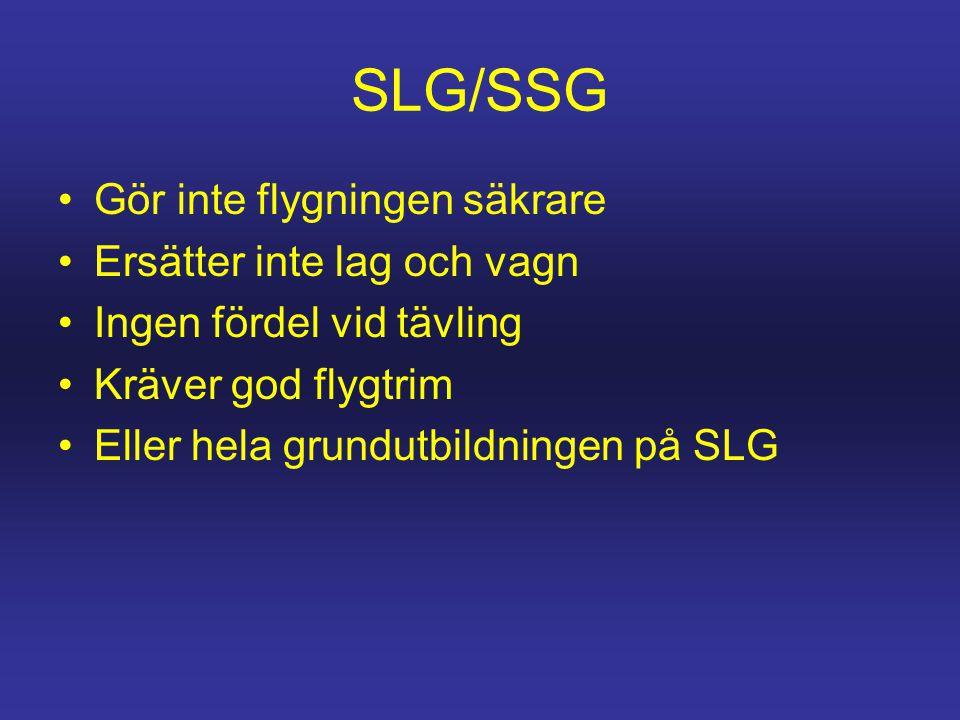 SLG/SSG Gör inte flygningen säkrare Ersätter inte lag och vagn