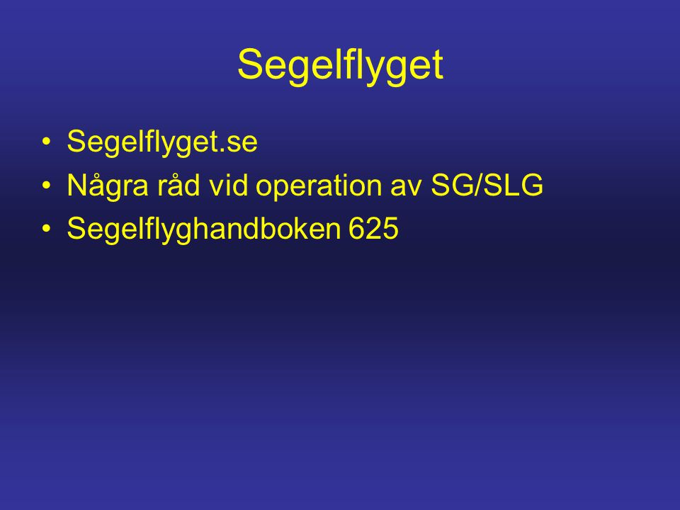 Segelflyget Segelflyget.se Några råd vid operation av SG/SLG