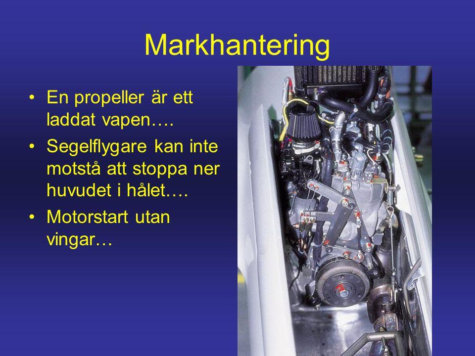 Markhantering En propeller är ett laddat vapen….