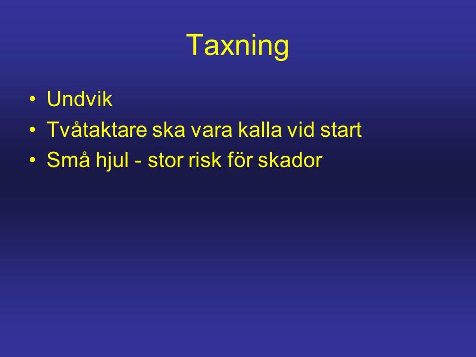 Taxning Undvik Tvåtaktare ska vara kalla vid start