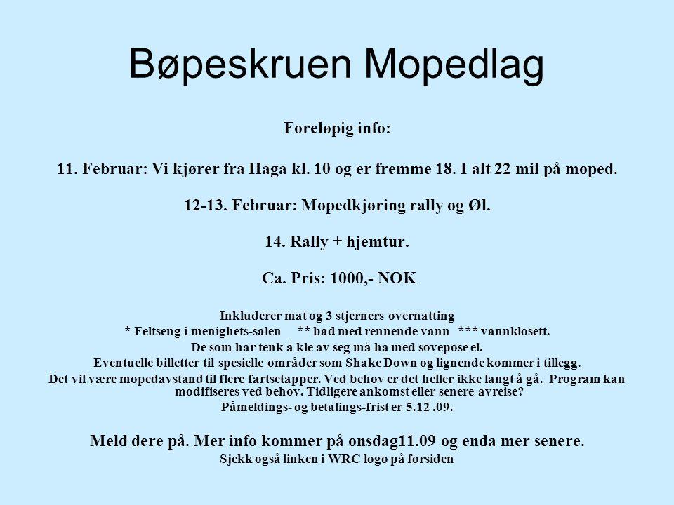 Bøpeskruen Mopedlag Foreløpig info: