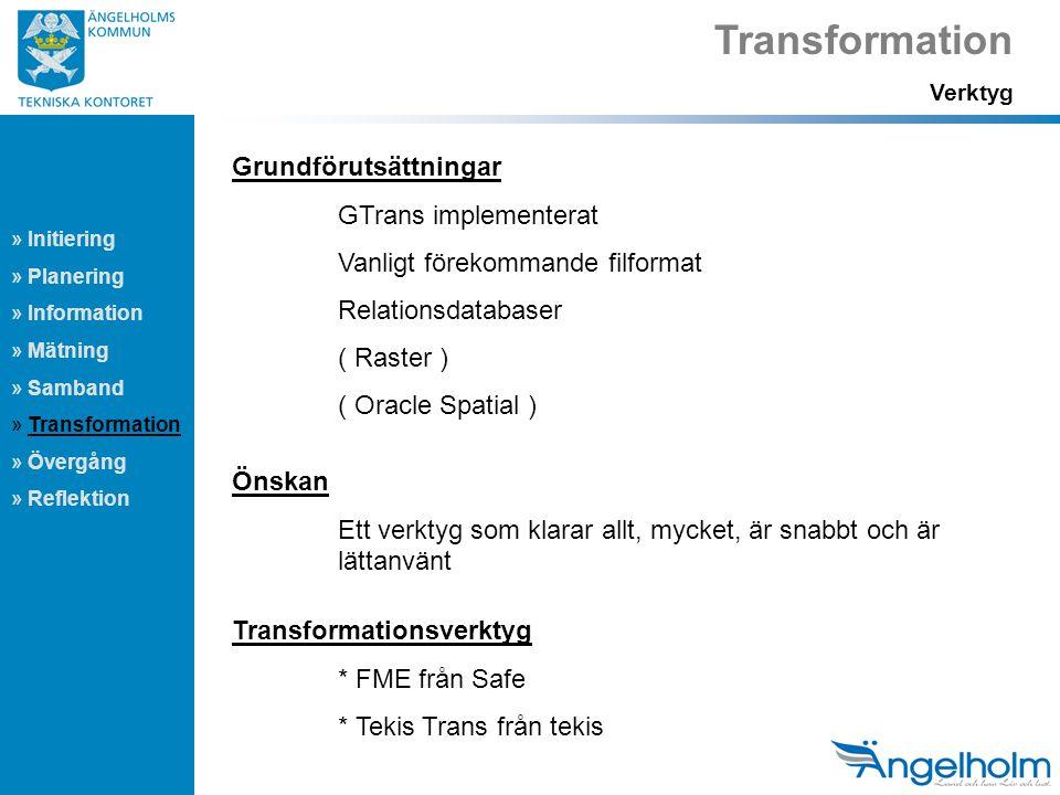 Transformation Grundförutsättningar GTrans implementerat