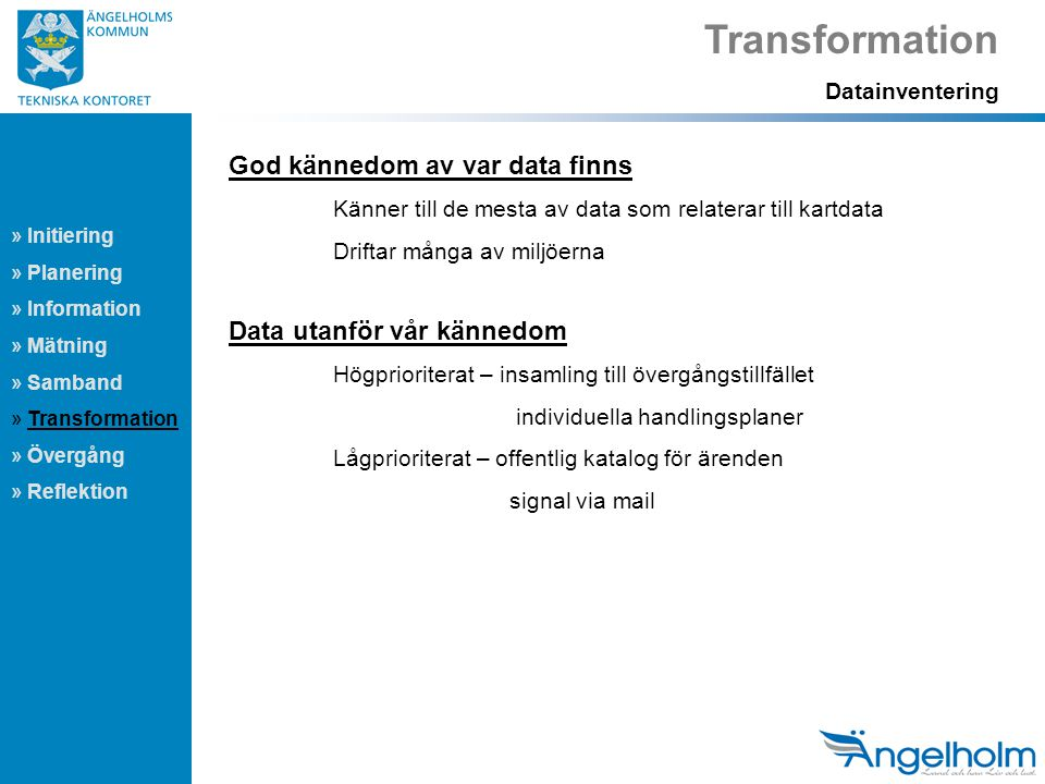 Transformation God kännedom av var data finns