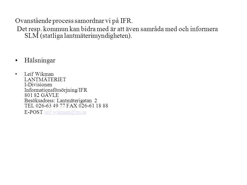 Ovanstående process samordnar vi på IFR.