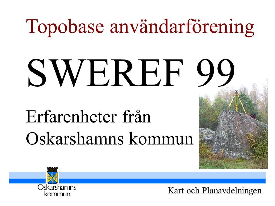 SWEREF 99 Topobase användarförening Erfarenheter från